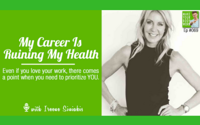 My Career is Ruining My Health